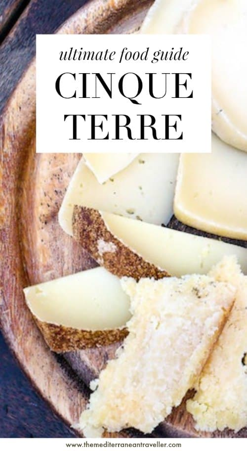 cheese plate with text overlay 'ultimate food guide - Cinque Terre'