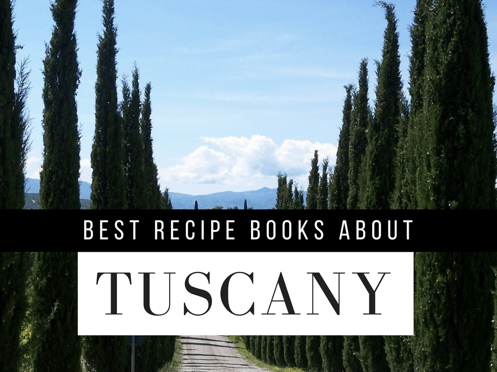 The best cookbooks for Florence and the Tuscany region of Italy