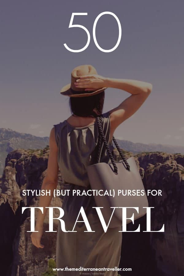 woman with handbag and text overlay '50 Stylish But Practical Purses for Travel'