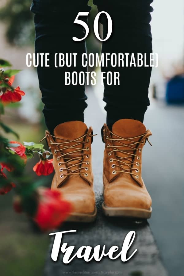 50 of the Best Cute (But Comfortable) Boots Perfect for Fall/Winter Travel
