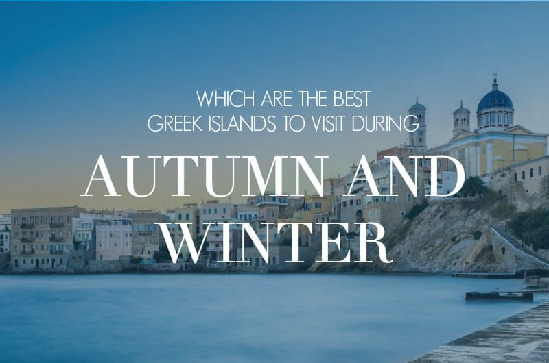 Syros with text overlay 'Which are the best Greek islands to visit during autumn and winter?'