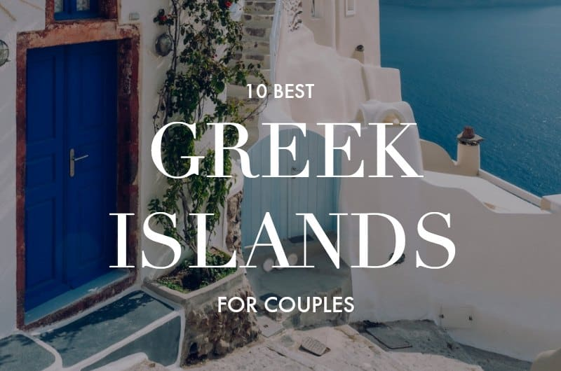 Cute Santorini house with blue door and text overlay '10 Best Greek Islands for Couples'