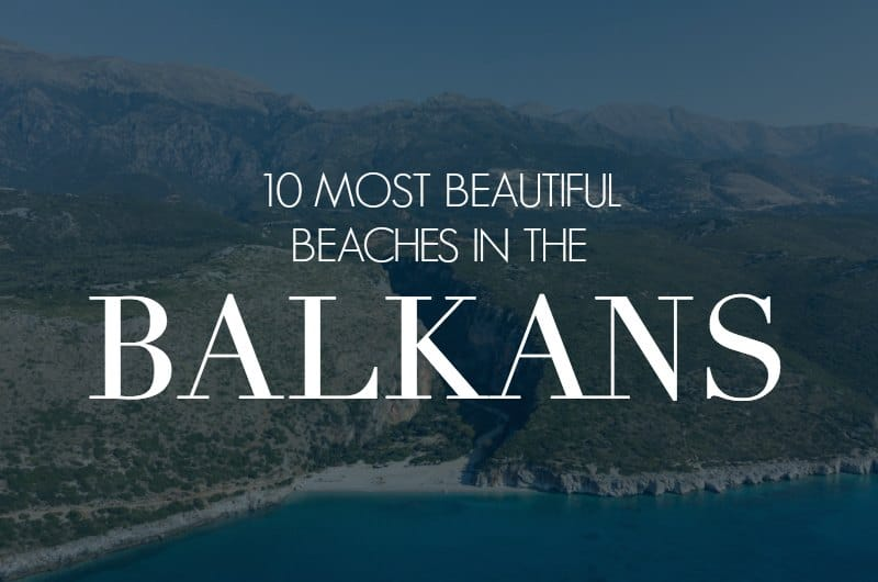 Gjipe beach with text overlay '10 Most Beautiful Beaches in the Balkans'