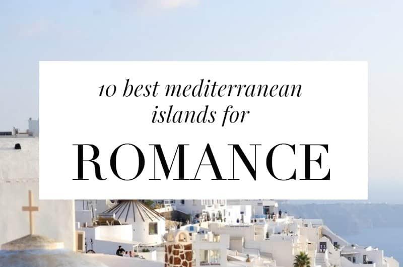 Santorini with text overlay '10 best Mediterranean islands for romance'