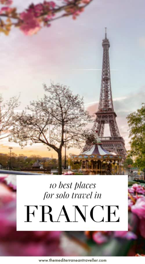 Eiffel Tower in Paris with text overlay '10 best places for solo travel in France'