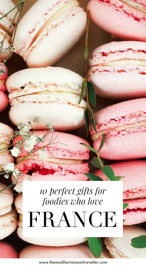 macarons with text overlay '10 perfect gifts for foodies who love France'